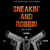 Sneakin And Robbin (Prod. By Retro)