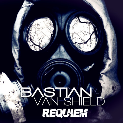 Bastian Van Shield - Requiem (Original Mix)