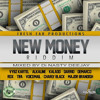 NEW MONEY RIDDIM #FreshEarProduction (Mixed by Di Nasty deejay)