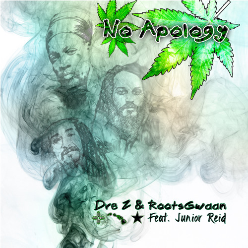 Dre Z & Roots Gwaan Ft Junior Reid - No Apology (2014)