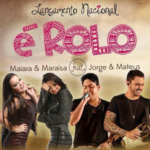 Download Maiara e Maraisa com Jorge e Mateus - Rolo (Nova 2014) by Banda Tchimbalaiê Mp3 Download MP3