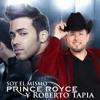 Soy El Mismo - Prince Royce Ft Roberto Tapia (Estreno 20114).mp3