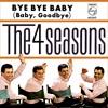 Bye Bye Baby (Baby, Goodbye)