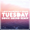 ILOVEMAKONNEN ~ Tuesday Feat. Drake (Sonik Sound Remix)