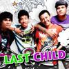 Last Child - Anak Kecil