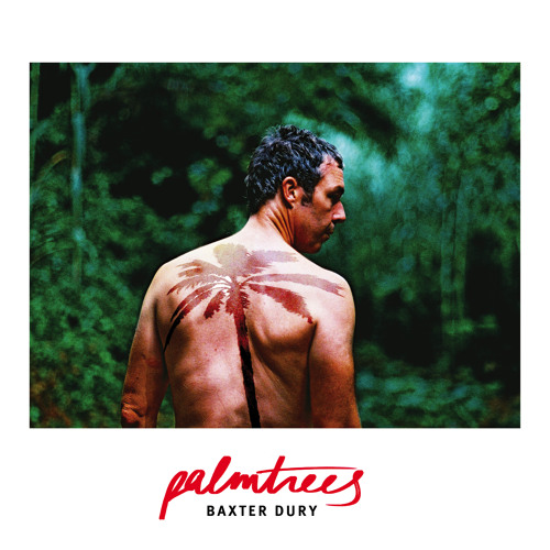 """Baxter Dury - """"Palm Trees"""" by Baxter Dury - Hear the world's sounds"""