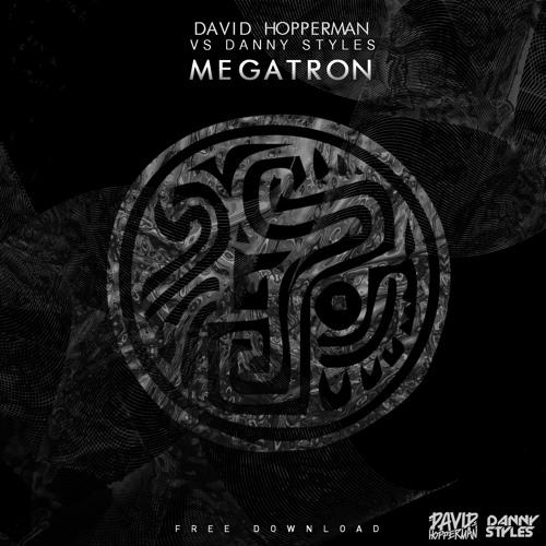 David Hopperman & Danny Styles - Megatron (Original Mix)