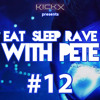 Eat sleep rave with Pete - Episode #12 (Back2School Special)