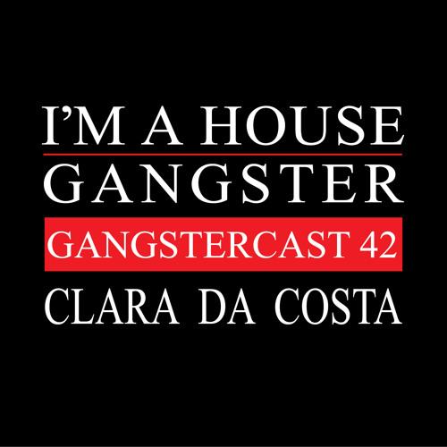 CLARA DA COSTA | GANGSTERCAST 42