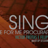 Sing / Se For Me Procurar - VFF