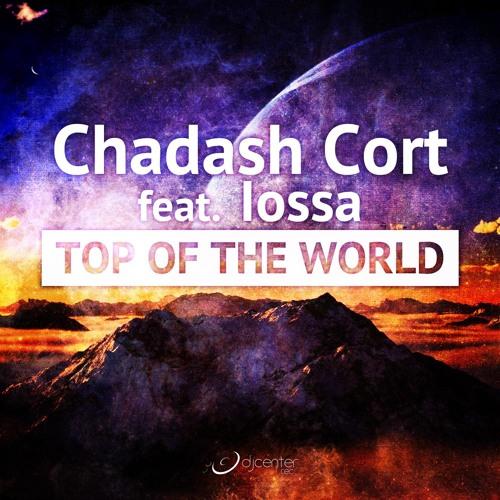 Chadash Cort feat. Iossa - Top Of The World (Didimek Remix)