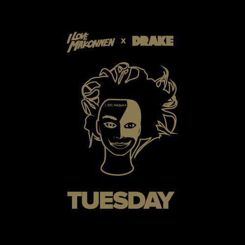 Download ILOVEMAKONNEN ~ Tuesday Feat. Drake by octobersveryown Mp3 Download MP3