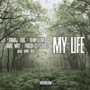 My Life f/ Parish Seyclouds, Benny Love, & David May (prod. Kaine Solo)