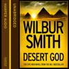 Desert God, By Wilbur Smith, Read by Mike Grady