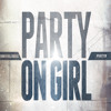 Party On Girl