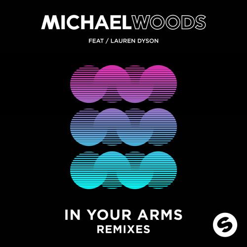 Michael Woods - In Your Arms feat. Lauren Dyson (Ian Bluestone Remix)