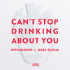 Otto Knows vs Bebe Rexha Cant Stop Drinking About You (Extended Edit)