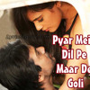 Pyar Mein Dil Pe Maar De Goli
