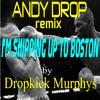 [FREE DOWNLOAD] Dropkick Murphys - I'm Shipping Up To Boston [Download = Click