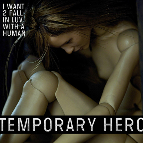 Temporary Hero - I Want 2 Fall In Luv With A Human (Soulshaker Club Mix)