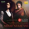 Neray Neray Vas by Soch | Punjabi Audio Song 2014