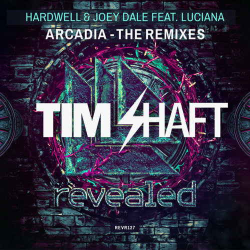 Hardwell & Joey Dale feat. Luciana - Arcadia (Tim Shaft Remix)