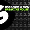 Borgeous & Tony Junior - Break The House (Original Mix) [FREE DOWNLOAD]