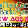 Gori Tera Gaon Bada Pyaara (New Age Mix) - Dj Amit Saxena Ft Noel Sean