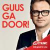 Guus Ga Door! Dat vind jij toch ook?!