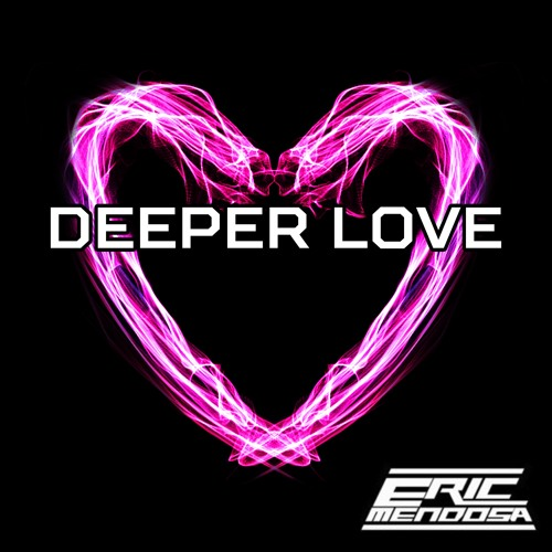 Eddie Thoneick - Deeper Love (Eric Mendosa Remix)
