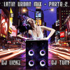 Dj Lickz Ft. Dj Tuny - Mix Latin - Urban 2