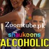 Alcoholic Yo! Yo! Honey Singh-The Shaukeens-Download Mp3 Song