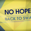 No Hopes - Back to Swag (Vintage Culture Rmx) OUT NOW LO KIK