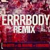 Errbody Remix Ft Lil Wayne and Ludacris