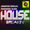 Jennifer Marley & Renegade Alien - House Breakin' (Original Mix)