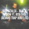 Iggy Azalea - Black Widow ft. Rita Ora (ALVARO TRAP  BOOTLEG)