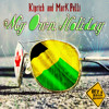 Kip Rich - My Own Holiday feat. Mark Pelli [Out A Road Records 2014]