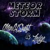 MarkSwift & Zedge - Meteor Storm (Original Mix) [UNMASTERED PREVIEW]