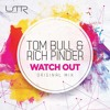 Tom Bull & Rich Pinder - Watch Out     [Up Tempo Records]