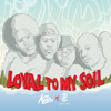 Loyal To My Soil - Kala x Gram$ Clothing