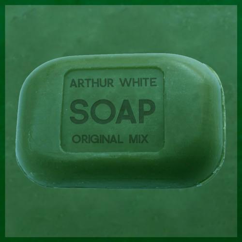 Arthur White - Soap (Original Mix)