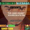 Top Class Figure Ft Sandy Sark Mp3
