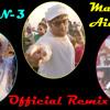 Main Taan Aidaan Hi Remix Official