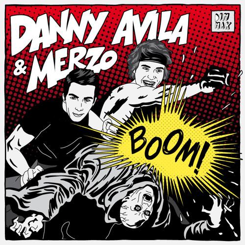 Danny Avila & Merzo - BOOM!