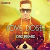 Love Dose ( ON2 Remix )