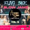 Roxxiess Sound Presentz Da Realest Trow Back ((Clean)) Slow Jamz Mix Vol.3