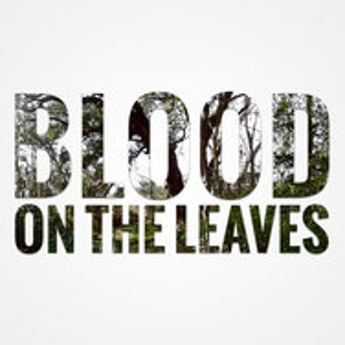 Blood on the leaves