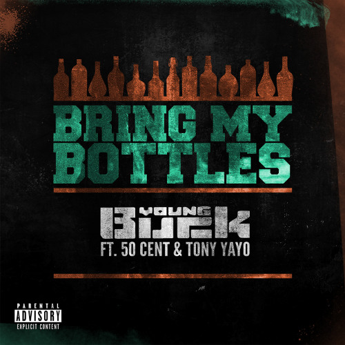 """Young Buck feat. 50 Cent \u0026 Tony Yayo - """"Bring My Bottles"""" by 50 Cent - Hear the world's sounds"""