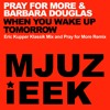 OUT NOW! Pray For More & Dihann Moore - When You Wake Up Tomorrow (Eric Kupper Klassik Mix)