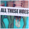 All These Hoes